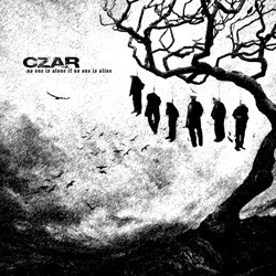 "Czar - ""No One Is Alone If No One Is Alive"" CD cover image - Click to read review"