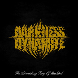 "Darkness Dynamite - ""The Astonishing Fury of Mankind"" CD cover image"