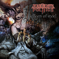 "Dead Earth Politics - ""The Queen Of Steel"" Digital EP cover image"