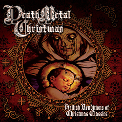 "Death Metal Christmas - ""Hellish Renditions of Christmas Classics"" CD cover image - Click to read review"