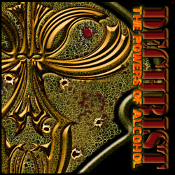 "Dechrist - ""The Powers of Alcohol"" CD/EP cover image - Click to read review"