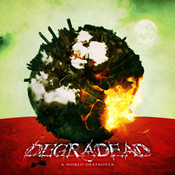 "Degradead - ""A World Destroyer"" CD cover image - Click to read review"