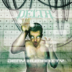 "Delta - ""Deny Humanity"" CD cover image"