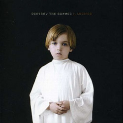 "Destroy The Runner - ""I, Lucifer"" CD cover image - Click to read review"