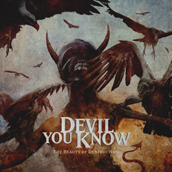 "Devil You Know - ""The Beauty of Destruction"" CD cover image"