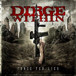"Dirge Within - ""Force Fed Lies"" CD cover image - Click to read review"
