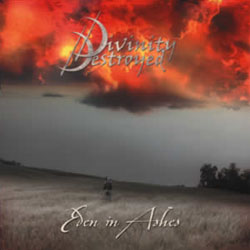"Divinity Destroyed - ""Eden In Ashes"" CD cover image"