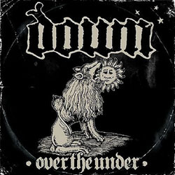 "Down - ""Over the Under"" CD cover image"