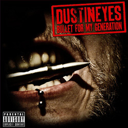 "Dustineyes - ""Bullet For My Generation"" CD cover image"