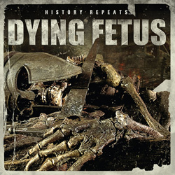 "Dying Fetus - ""History Repeats..."" CD cover image"