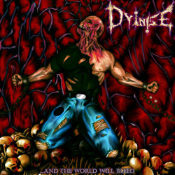 "Dyinise - ""...And The World Will Bleed"" CD cover image"
