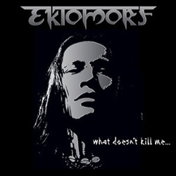 "Ektomorf - ""What Doesn't Kill Me"" CD cover image"