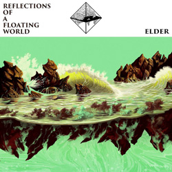 "Elder - ""Reflections of a Floating World"" CD cover image - Click to read review"