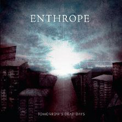 "Enthrope - ""Tomorrow's Dead Days"" CD cover image"