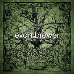 "Evan Brewer - ""Your Itinerary"" CD cover image - Click to read review"