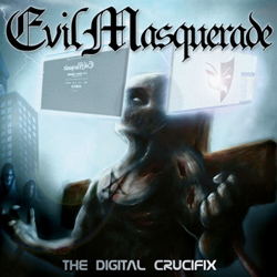 "Evil Masquerade - ""The Digital Crucifix"" CD cover image"
