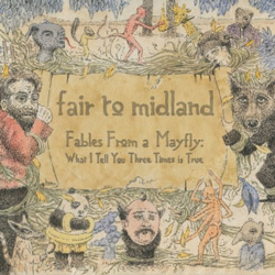 "Fair To Midland - ""Fables From A Mayfly: What I Tell You Three Times Is True"" CD cover image - Click to read review"
