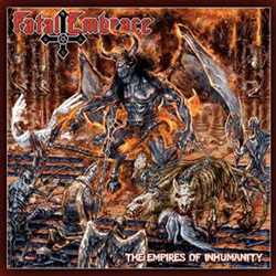 "Fatal Embrace - ""The Empires Of Inhumanity"" CD cover image"