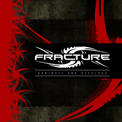 "Fracture - ""Dominate And Overload"" CD cover image - Click to read review"