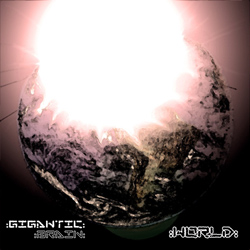 "Gigantic Brain - ""World"" CD cover image"