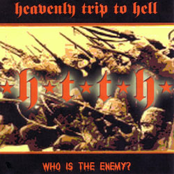 "Heavenly Trip To Hell - ""Who Is The Enemy"" CD cover image"