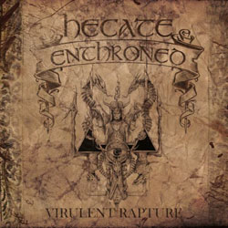 "Hecate Enthroned - ""Virulent Rapture"" CD cover image"