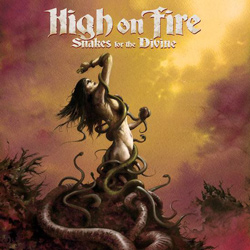 "High on Fire - ""Snakes for the Divine"" CD cover image - Click to read review"