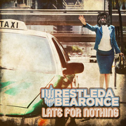 "IWrestledABearOnce - ""Late For Nothing"" CD cover image"