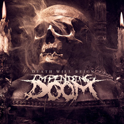 "Impending Doom - ""Death Will Reign"" CD cover image - Click to read review"