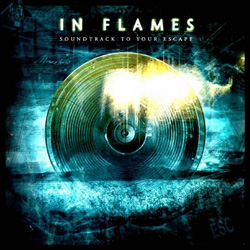 "In Flames - ""Soundtrack to Your Escape"" CD cover image"