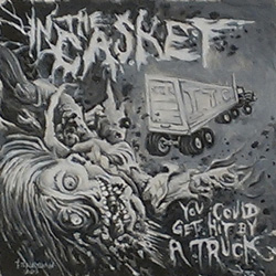 "In The Casket - ""You Could get Hit By a Truck"" CD cover image - Click to read review"