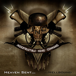 "Indestructible Noise Command - ""Heaven Sent, Hellbound"" CD cover image - Click to read review"