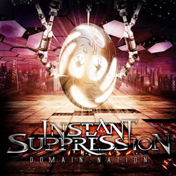 "Instant Suppression - ""Domain.Nation"" CD cover image - Click to read review"