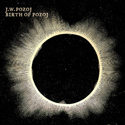 "J.W. Pozoj - ""Birth of Pozoj"" CD cover image"
