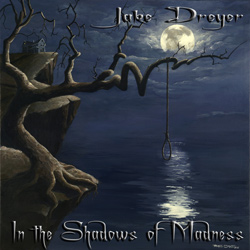 "Jake Dreyer - ""In the Shadows of Madness"" CD/EP cover image - Click to read review"