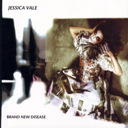 "Jessica Vale - ""Brand New Disease"" CD cover image - Click to read review"