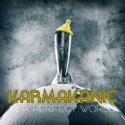 "Karmakanic - ""In A Perfect World"" CD cover image - Click to read review"
