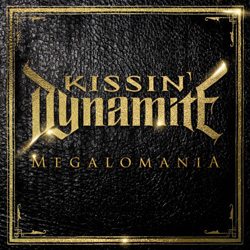 "Kissin' Dynamite - ""Megalomania"" CD cover image - Click to read review"