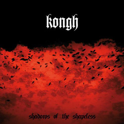 "Kongh - ""Shadows of the Shapeless"" CD cover image - Click to read review"