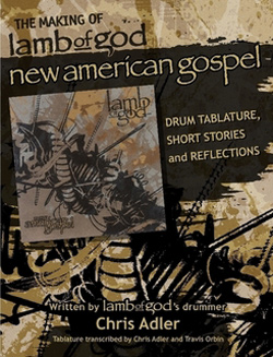 "Lamb of God - ""The making of Lamb of God New American Gospel - Drum Tablature, Short Stories and Reflections"" Book cover image - Click to read review"