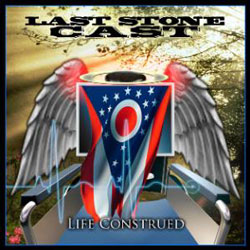 "Last Stone Cast - ""Life Construed"" CD cover image - Click to read review"