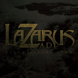 "Lazarus A.D. - ""Black Rivers Flow"" CD cover image - Click to read review"