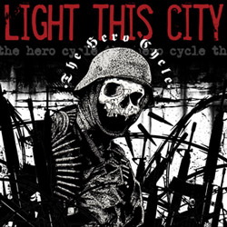 "Light This City - ""The Hero Cycle (reissue)"" CD cover image - Click to read review"