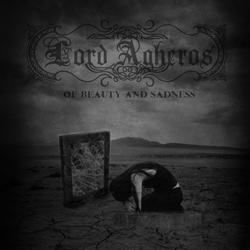 "Lord Agheros - ""Of Beauty And Sadness"" CD cover image - Click to read review"