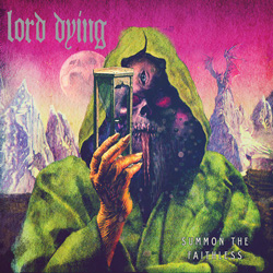 "Lord Dying - ""Summon The Faithless"" CD cover image"