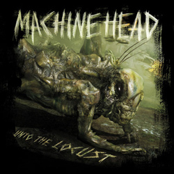 "Machine Head - ""Unto The Locust"" CD cover image"