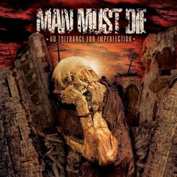 "Man Must Die - ""No Tolerance For Imperfection"" CD cover image"