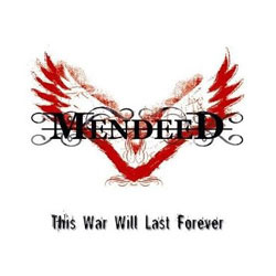 "Mendeed - ""This War Will Last Forever"" CD cover image - Click to read review"