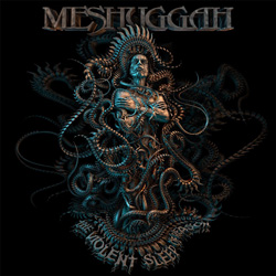 "Meshuggah - ""The Violent Sleep Of Reason"" CD cover image"