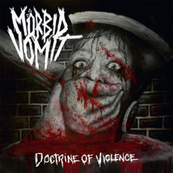 "Morbid Vomit - ""Doctrine Of Violence"" CD cover image"